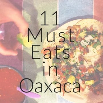 11 Must Eats in Oaxaca