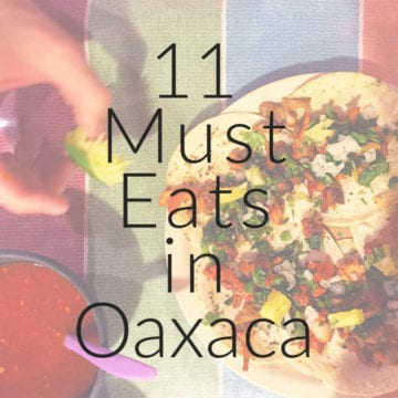 must eats in oaxaca