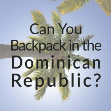 Can you backpack in the Dominican Republic?