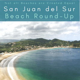 San Juan Del Sur Beach Round-up:  All Beaches are Not Created Equal!