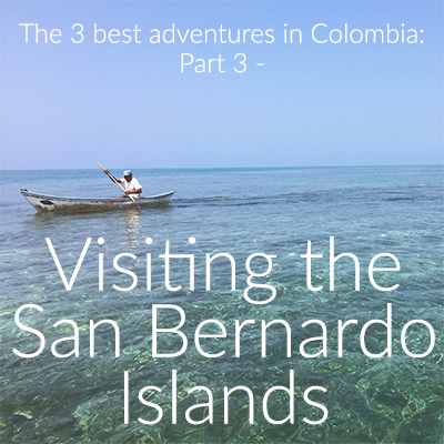 Visiting the San Bernardo Islands Colombia