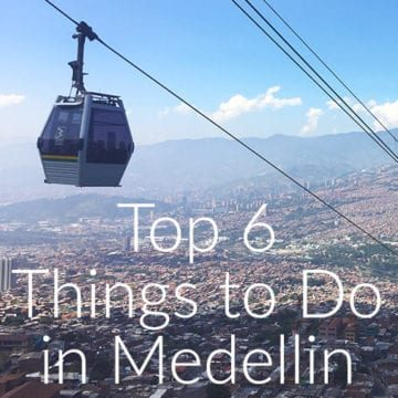 Colombia Travel Guide: Top 6 Things to Do in Medellin