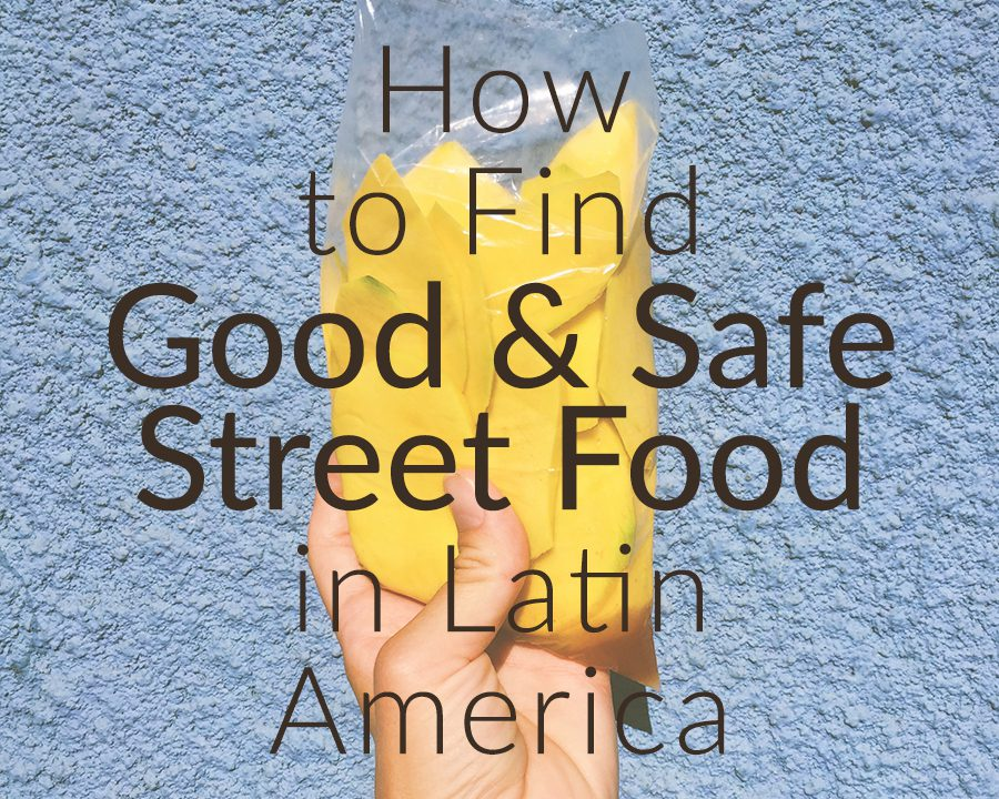 safe street food in Latin America