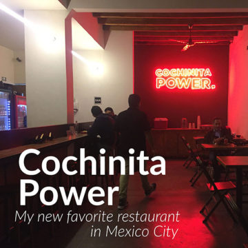 Cochinita Power: My New Favorite Restaurant in Mexico City