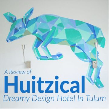 Dreamy Design Hotel in Tulum: Review of Huitzical