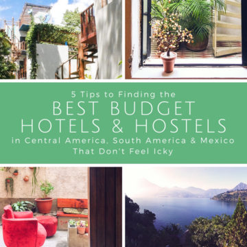 5 Tips to Finding Budget Hotels and Hostels in Central America, South America and Mexico That Don't Feel Icky