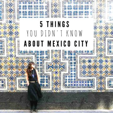 5 Things You Didn't Know About Mexico City Travel