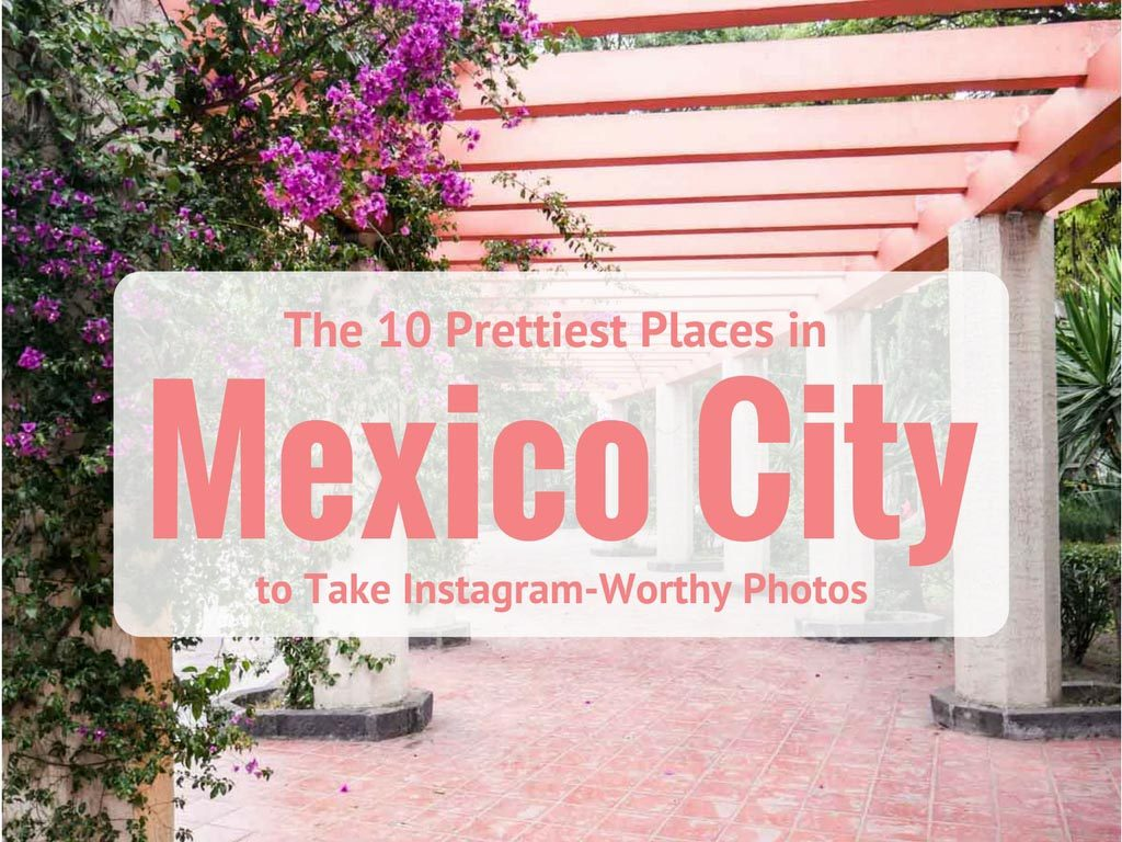 where to take the prettiest pictures in mexico city