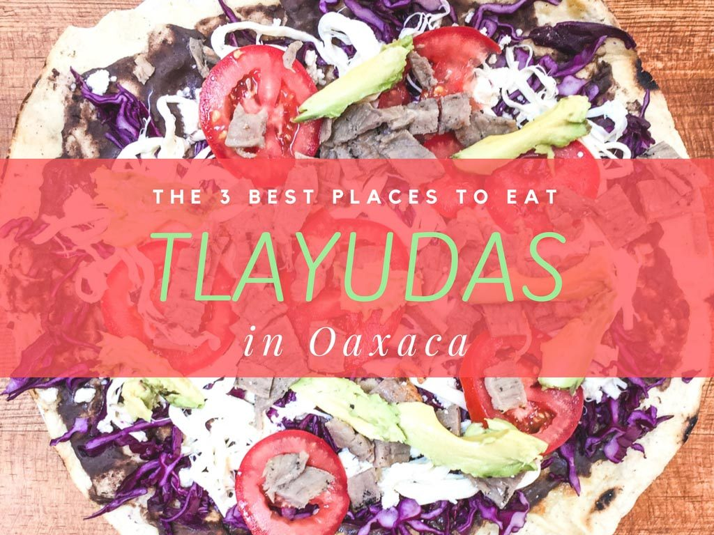 best tlayudas in oaxaca