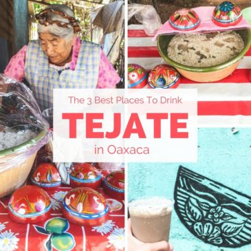 The 3 Best Places to Drink Tejate in Oaxaca