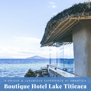 Boutique Hotel Lake Titicaca: A Luxurious Experience at Amantica Lodge