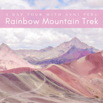 Rainbow Mountain Trek: 2 Day Tour with Ayni Peru