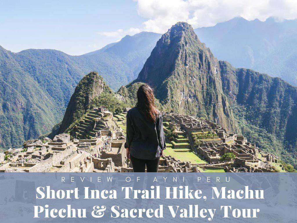 Machu Picchu Short Inca Trail Hike AyniLR