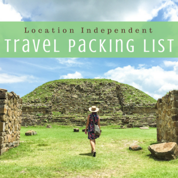 Location Independent Travel Packing List: Every Essential Thing for 2+ Years of Full Time Travel