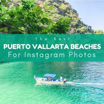 The Best Puerto Vallarta Beaches for Instagram-Worthy Photos