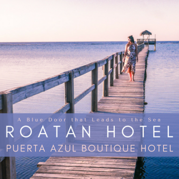 Roatan Hotel: Puerta Azul Boutique Hotel – A Blue Door That Leads to the Sea