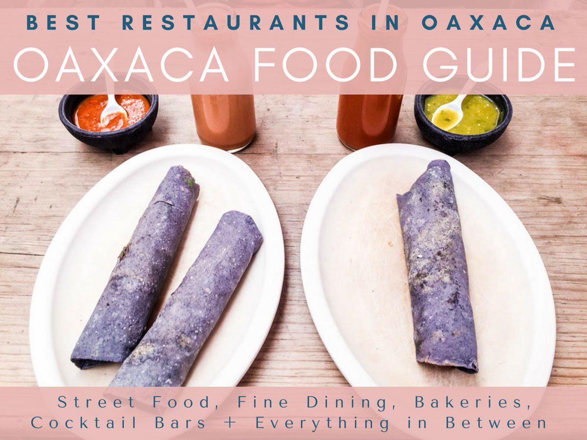 Copy of oaxaca food guide, best restaurants in oaxaca