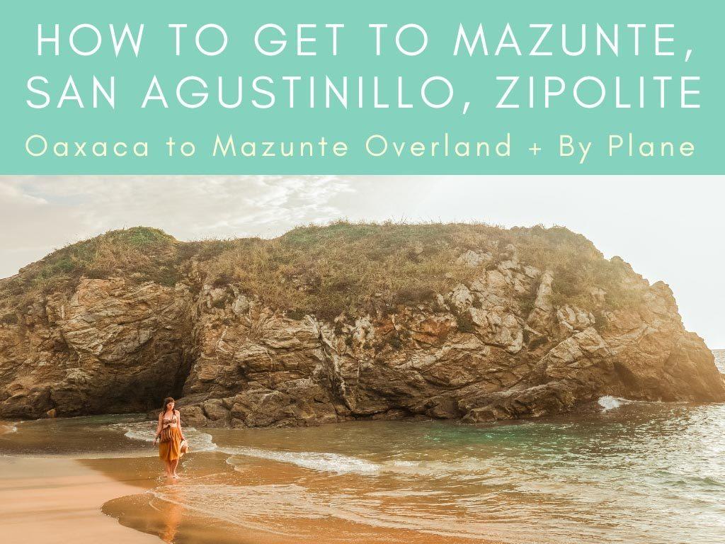 Copy of oaxaca to Mazunte, how to get to Mazunte, san agustinillo, zipoliteLR