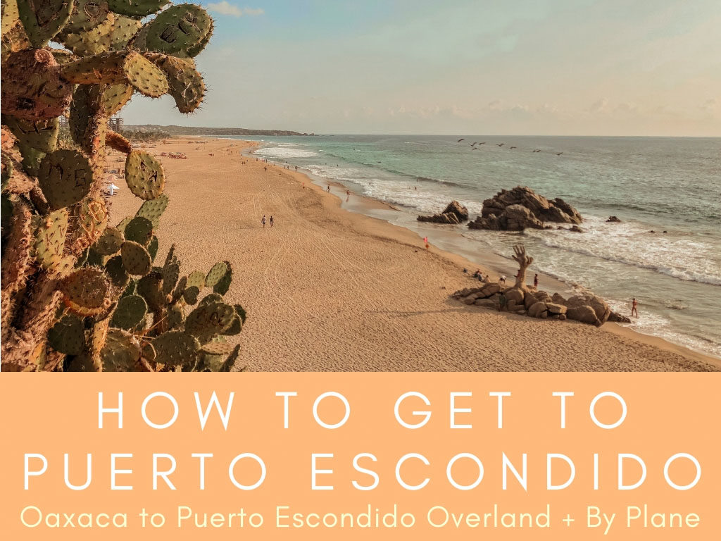 oaxaca to puerto escondido, how to get to puerto escondidoLR