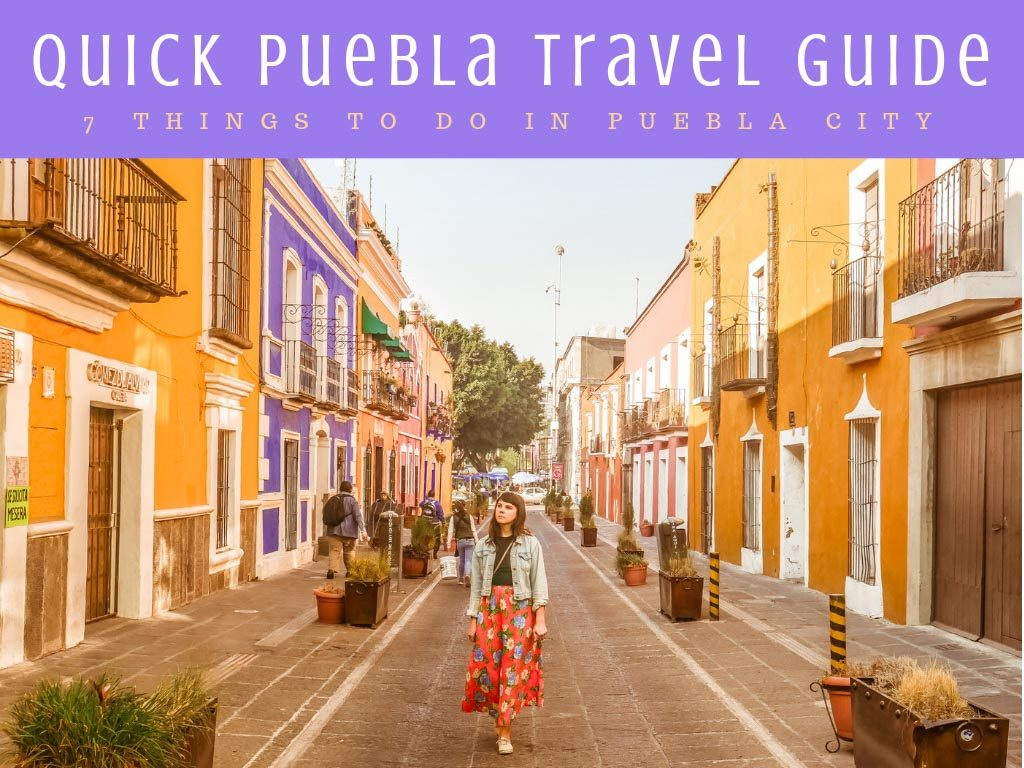 puebla travel guide things to do in puebla cityLR