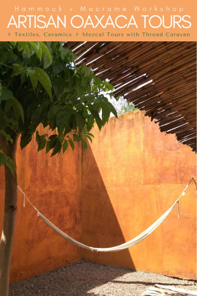 artisan oaxaca tours thread caravan hammock workshop pinterest pin 2LR