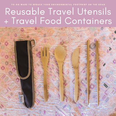 Reusable Travel Utensils + Travel Food Containers