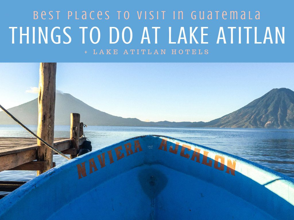 Things to do in Lake Atitlan, Best Places to Visit in Guatemala headerLR