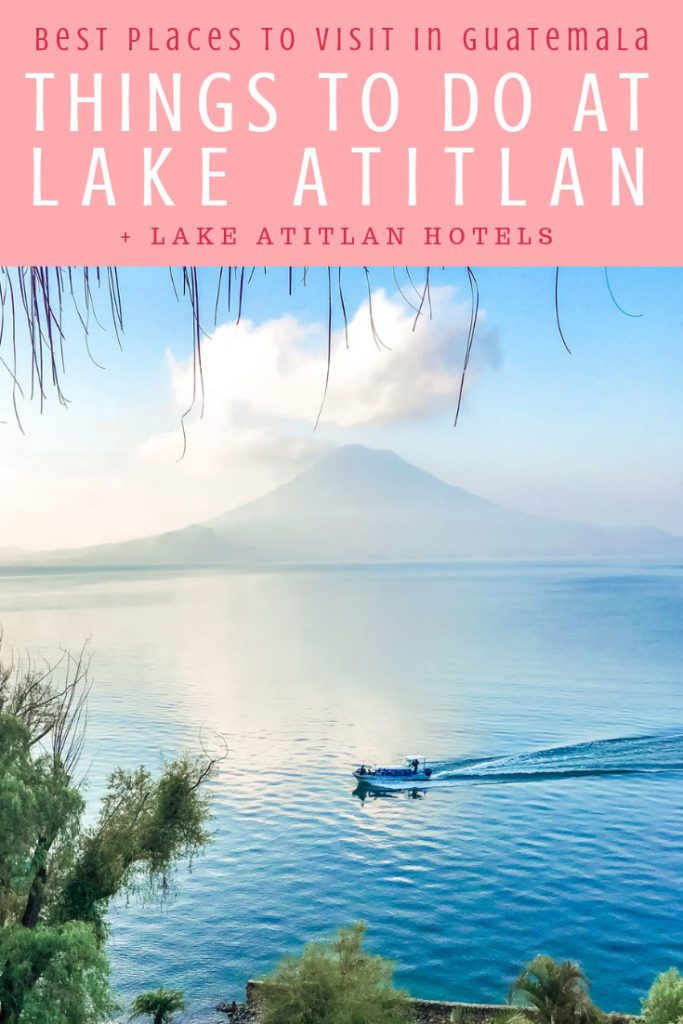 Things to do in Lake Atitlan, Best Places to Visit in Guatemala pinterest 3LR