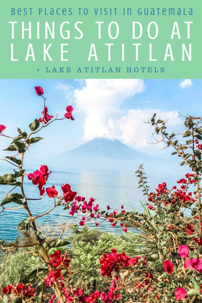 Things to do in Lake Atitlan, Best Places to Visit in Guatemala pinterest 6LR