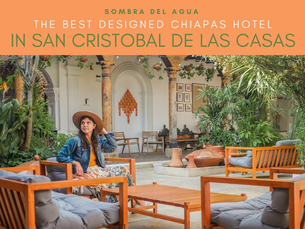 Best chiapas hotels in san cristobal de las casas sombra del agua copyLR