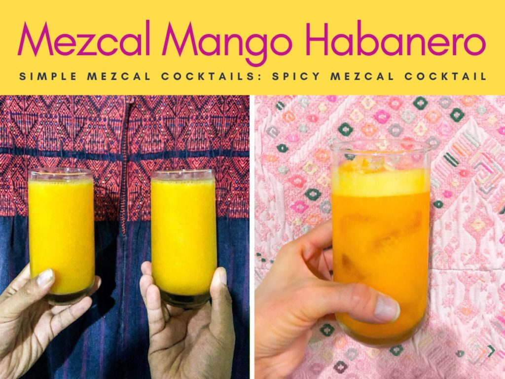 spicy mezcal cocktail mango habanero simple mezcal cocktails copy-2LR