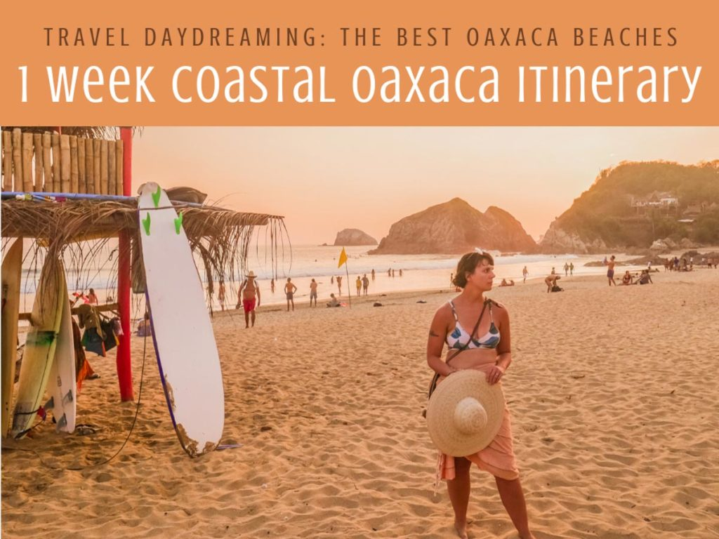 1 week coastal oaxaca itinerary best oaxaca beaches copyLR