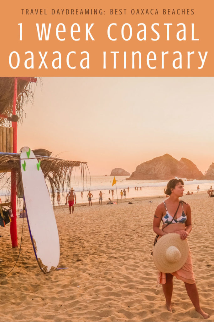 Copy of 1 week coastal oaxaca itinerary best oaxaca beaches (2) copyLR