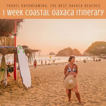 Copy of 1 week coastal oaxaca itinerary best oaxaca beaches copyLR
