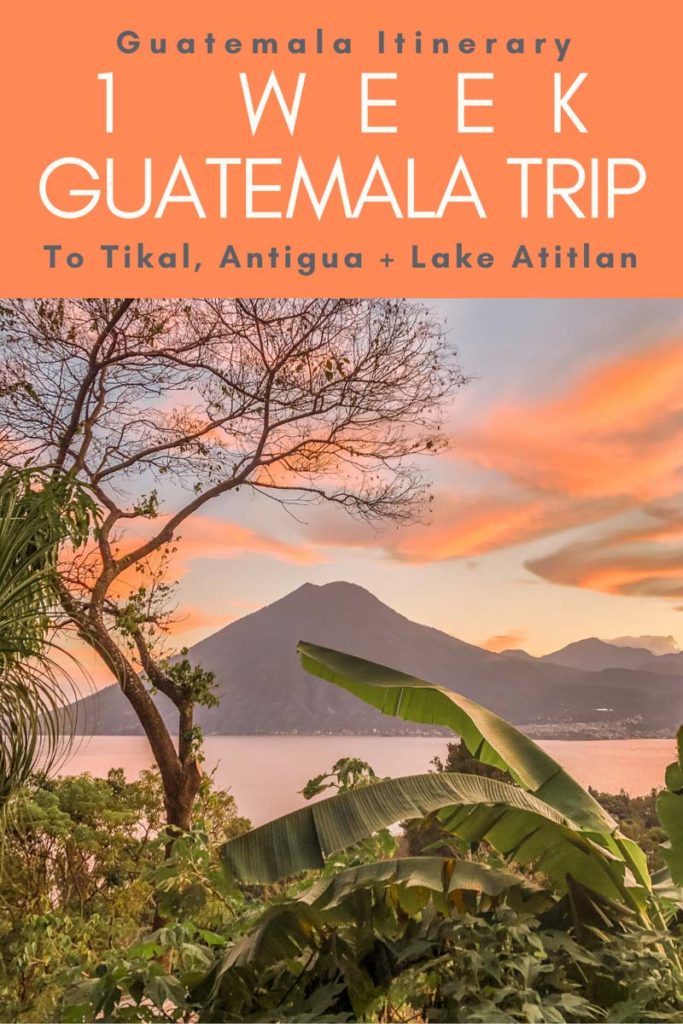 Copy of Guatemala Itinerary 1 Week Guatemala Trip. (1)LR