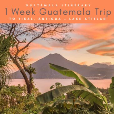 Copy of Guatemala Itinerary 1 Week Guatemala Trip.LR