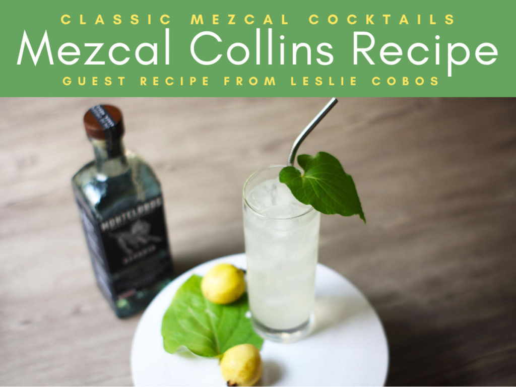 Mezcal Collins Recipe Classic Mezcal CocktailsLR