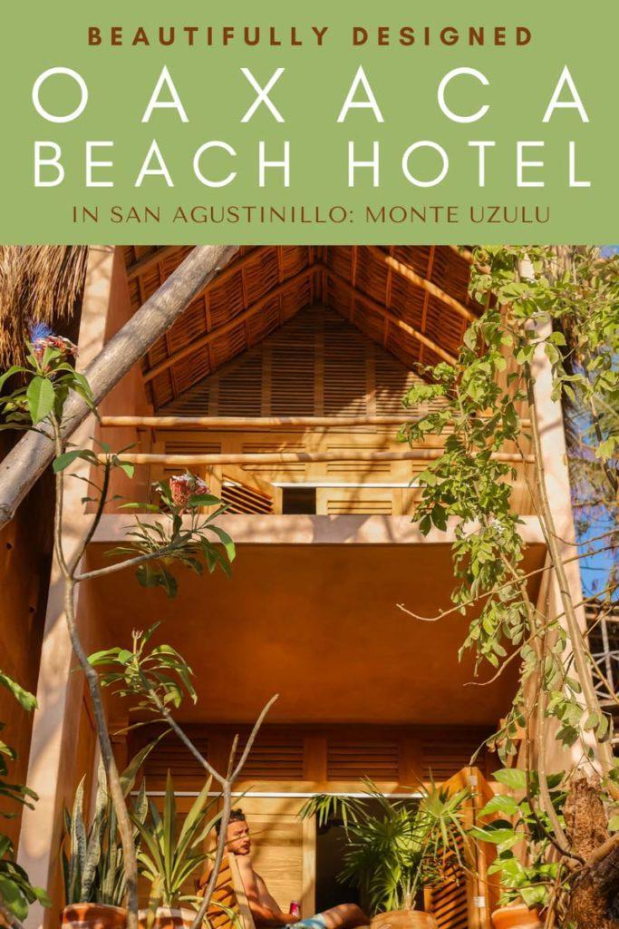 Copy of monte uzulu oaxaca beach hotel in san agustinillo pinter