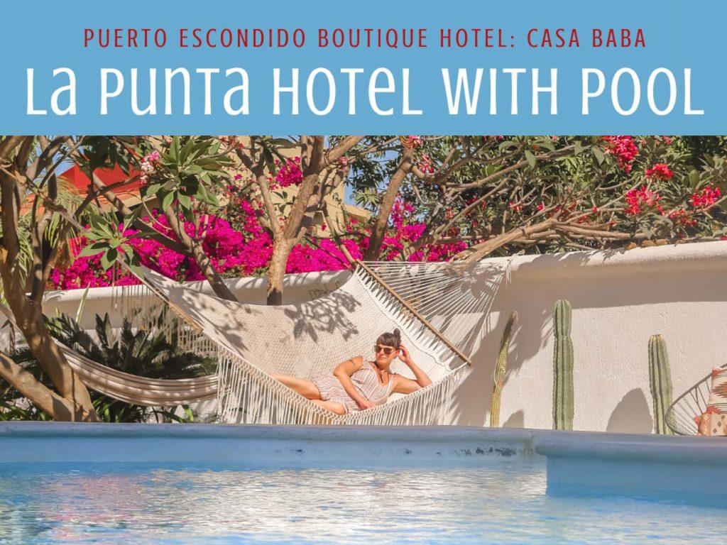 Puerto Escondido La Punta Hotel: Casa Baba with Pool