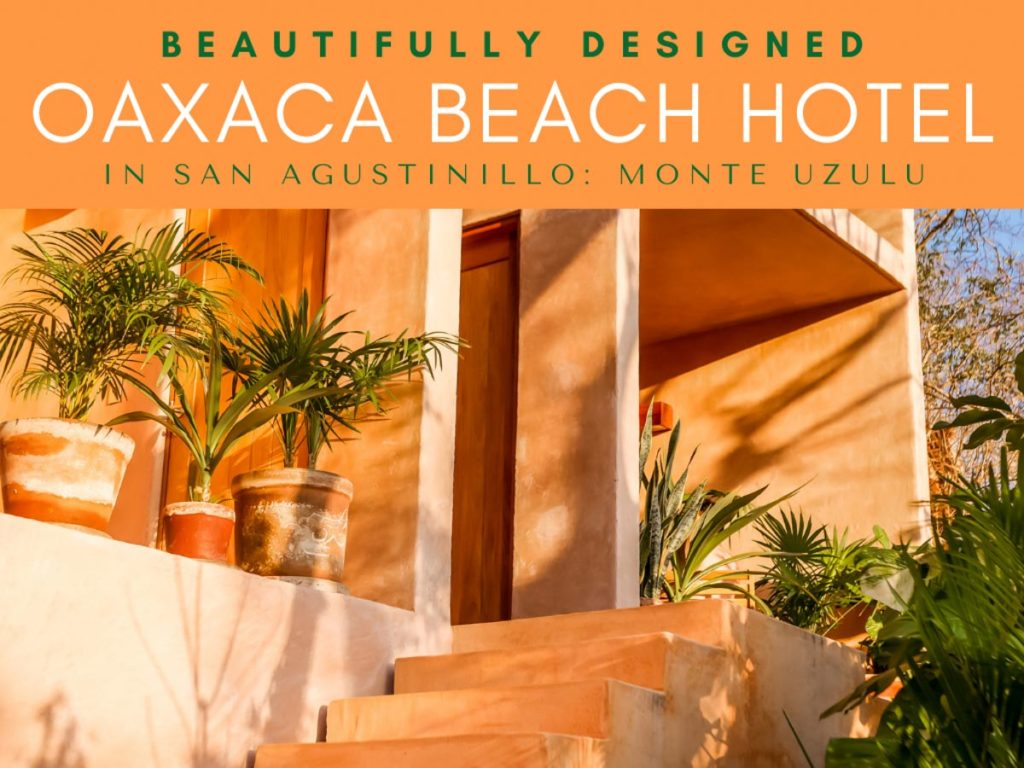 monte uzulu oaxaca beach hotel in san agustinillo