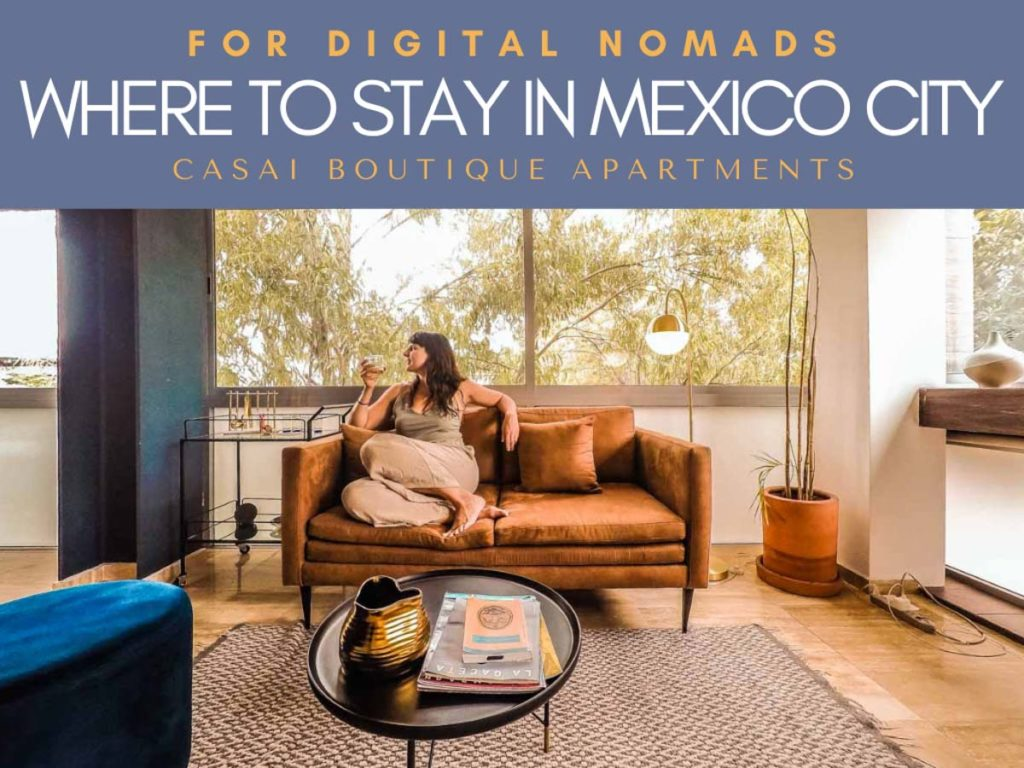 where to stay in mexico city for digital nomads casai apartments