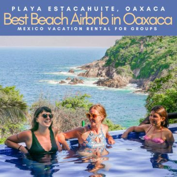 Copy of best beach airbnb in oaxaca for groups, mexico vacation